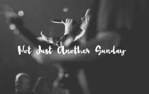 not-just-another-Sunday