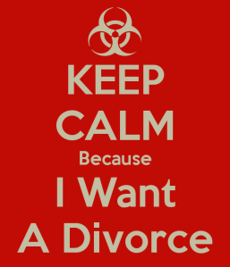 keep-calm-because-i-want-a-divorce