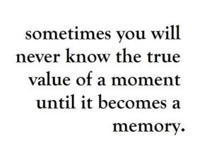 memory-moment-quotes-text-true-favim-com-304955