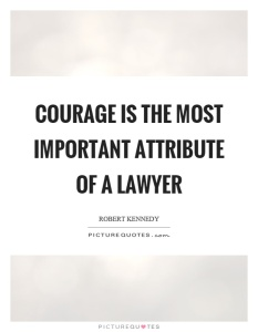 courage-is-the-most-important-attribute-of-a-lawyer-quote-1